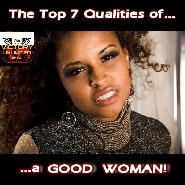 qualities of a good woman Some are more flattering than others, but the qualities of a good woman go further than mere looks or shallow immediacy.